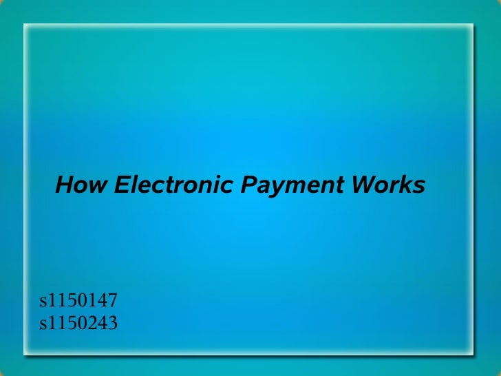 How Electronic Payment Works    s1150147 s1150243