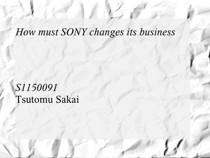 How must SONY changes its businessS1150091Tsutomu Sakai