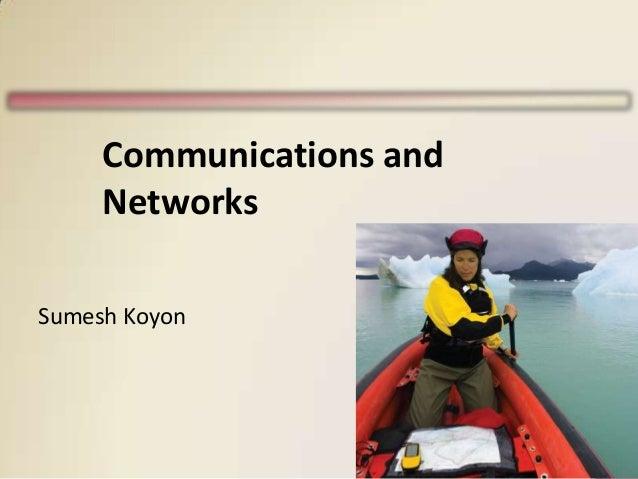 Communications and Networks Sumesh Koyon