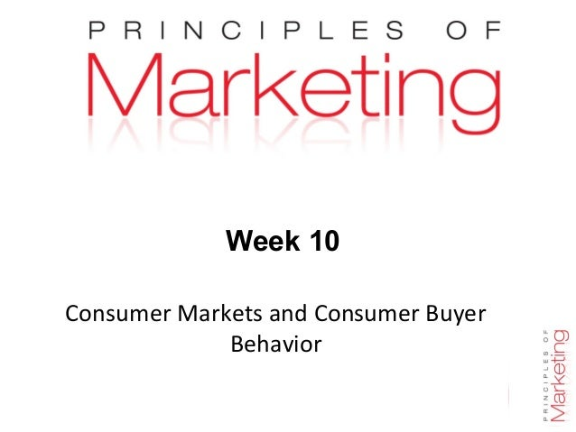 Chapter 5- slide 1 Week 10 Consumer Markets and Consumer Buyer Behavior