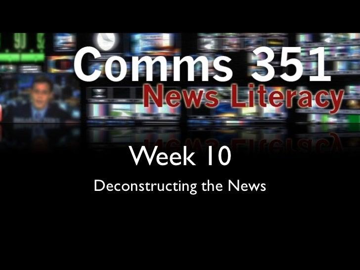 Week 10Deconstructing the News