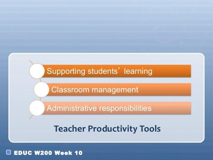 Teacher Productivity ToolsEDUC W200 Week 10
