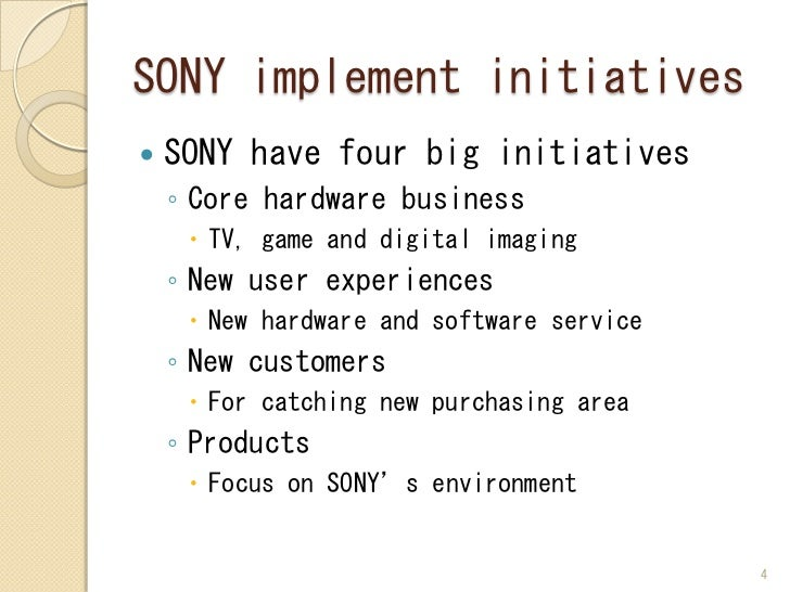 sony implementation strategies Total quality management implementation is difficult and every approach and system will be unique learn more about implementing tqm at asqorg.