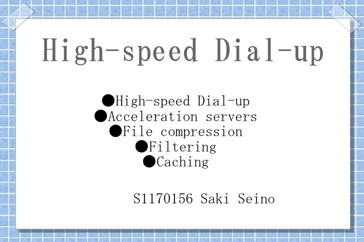 High-speed Dial-up     ●High-speed Dial-up    ●Acceleration servers     ●File compression        ●Filtering          ●Cach...