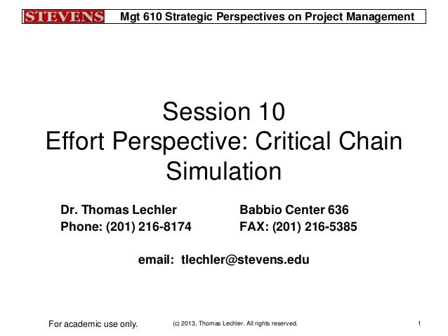 Mgt 610 Strategic Perspectives on Project Management(c) 2013, Thomas Lechler. All rights reserved.For academic use only. 1...