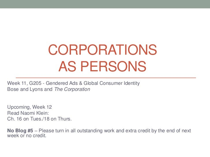 Corporations as Persons<br />Week 11, G205 - Gendered Ads & Global Consumer Identity<br />Bose and Lyons and The Corporati...