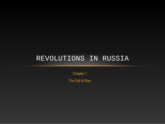 REVOLUTIONS IN RUSSIA Chapter 1 The Fall & Rise