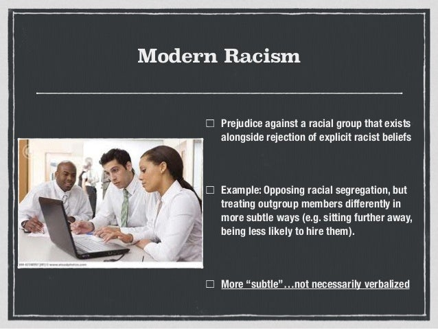 modern racism essay Find topics for racism essays essays on racism: ideas for racism is a negative phenomenon that has to be abolished in the modern world topics about racism.