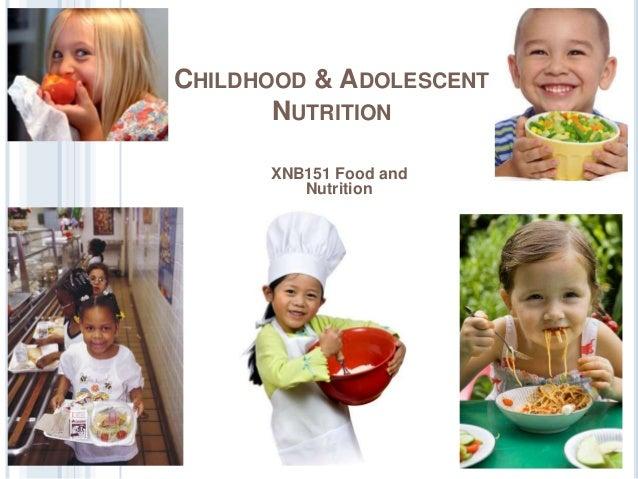 CHILDHOOD & ADOLESCENTNUTRITIONXNB151 Food andNutrition