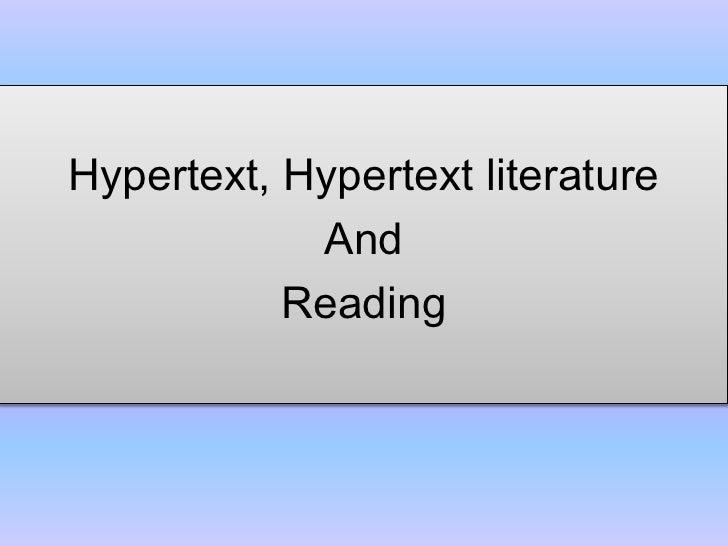 Hypertext, Hypertext literature             And            Reading