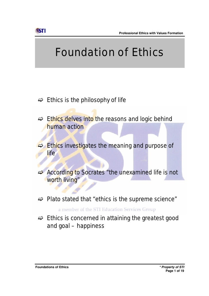 Professional Ethics with Values Formation            Foundation of Ethics c Ethics is the philosophy of life c Ethics delv...