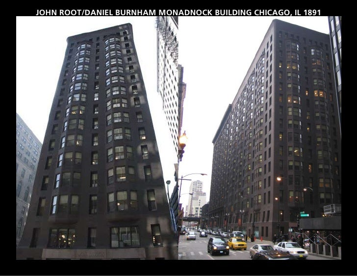 JOHN ROOT/DANIEL BURNHAM MONADNOCK BUILDING CHICAGO, IL 1891