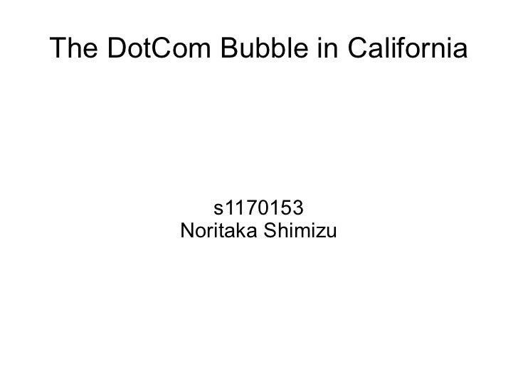 The DotCom Bubble in California            s1170153         Noritaka Shimizu