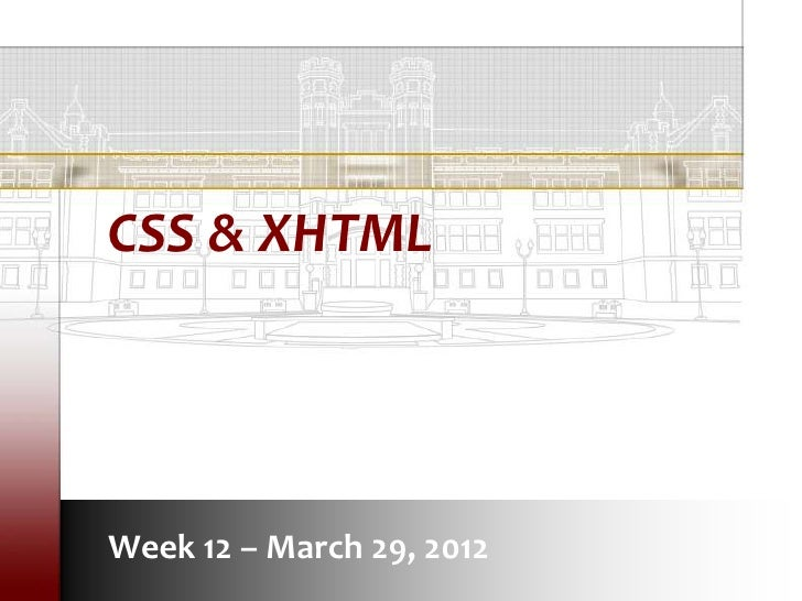 CSS & XHTMLWeek 12 – March 29, 2012