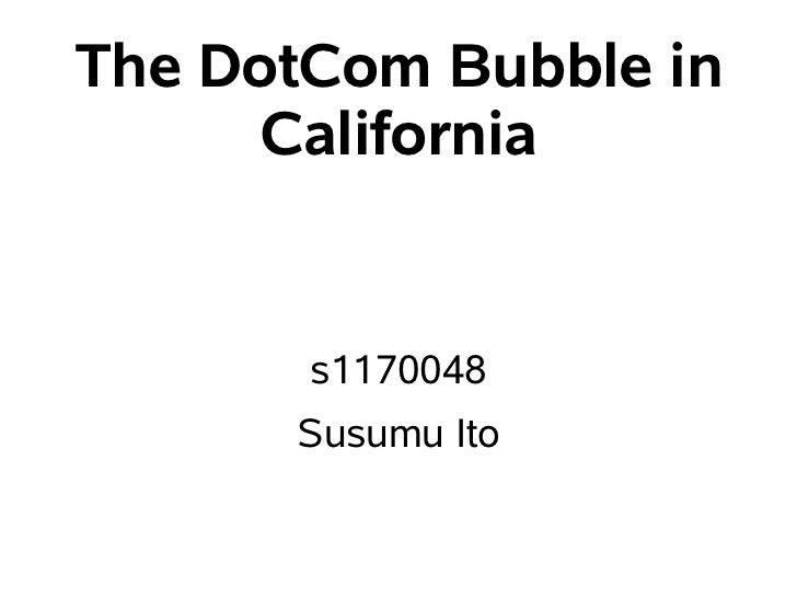 The DotCom Bubble in     California       s1170048      Susumu Ito