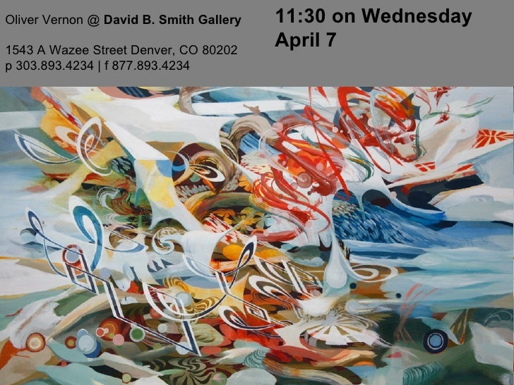 Oliver Vernon @  David B. Smith Gallery 1543 A Wazee Street Denver, CO 80202 p 303.893.4234   f 877.893.4234  11:30 on Wed...