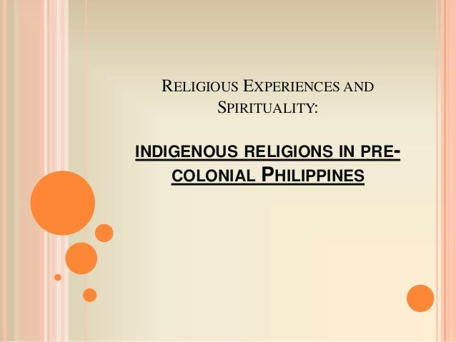 Religious Experiences and Spirituality: Indigenous Religions in Pre-c…