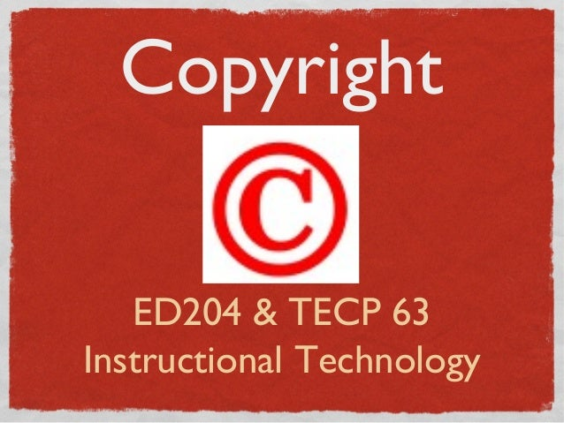 CopyrightED204 & TECP 63Instructional Technology