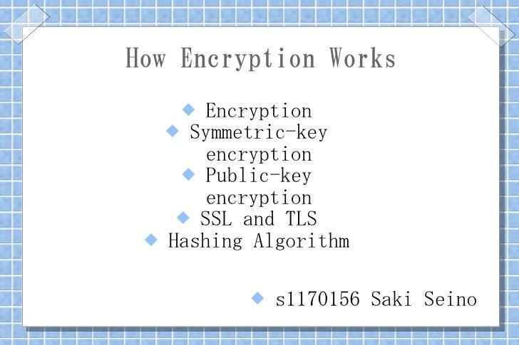 How Encryption Works        Encryption       Symmetric-key          encryption        Public-key          encryption   ...