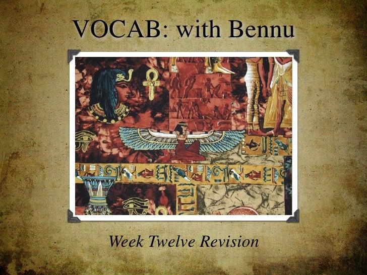 VOCAB: with Bennu       Week Twelve Revision