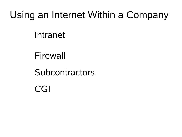 Using an Internet Within a Company      Intranet       Firewall      Subcontractors      CGI