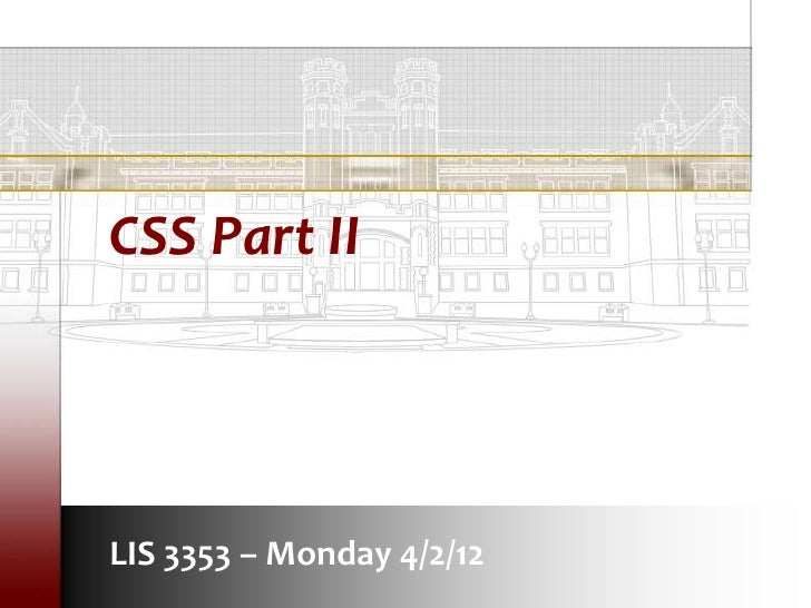 CSS Part IILIS 3353 – Monday 4/2/12