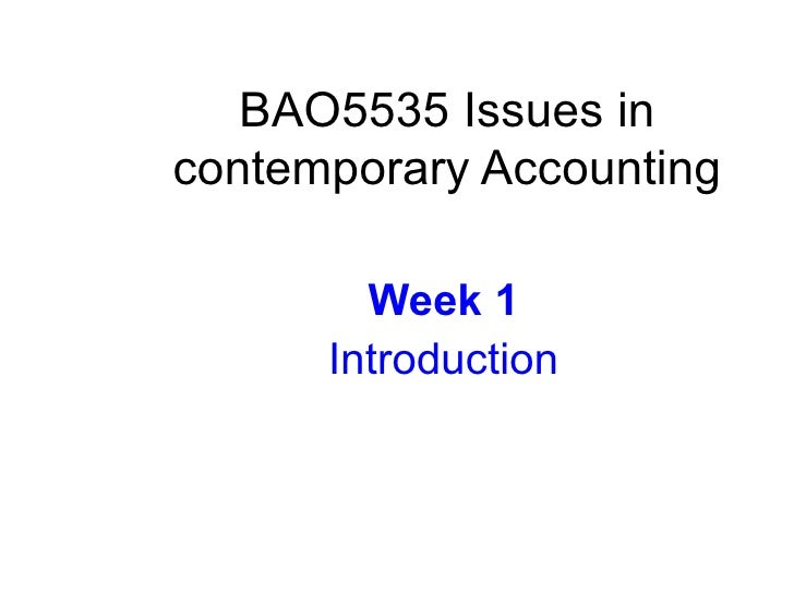 BAO5535 Issues incontemporary Accounting        Week 1      Introduction