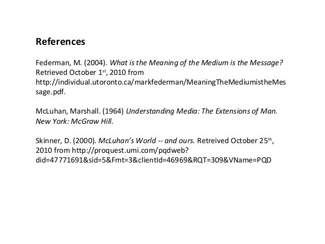 the medium is the message media hot From understanding media: the extensions of man by marshall mcluhan ©1964 chapter 1 the medium is the message marshall mccluhan in a culture like ours, long accustomed to splitting and dividing all things as a.