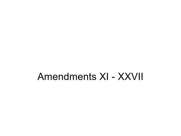 Amendments XI - XXVII