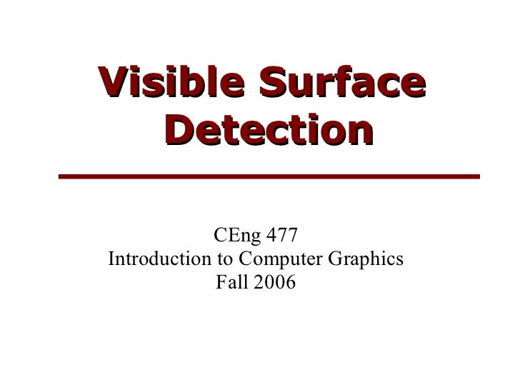 Visible Surface Detection CEng 477 Introduction to Computer Graphics Fall 2006