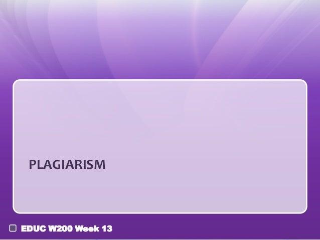 PLAGIARISMEDUC W200 Week 13
