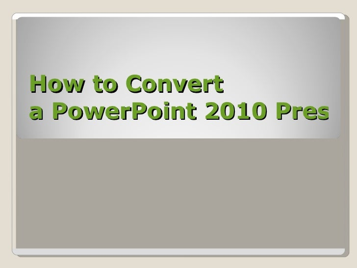 How to Convert  a PowerPoint 2010 Presentation to Video