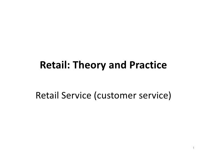 Retail: Theory and Practice<br />Retail Service (customer service)<br />1<br />