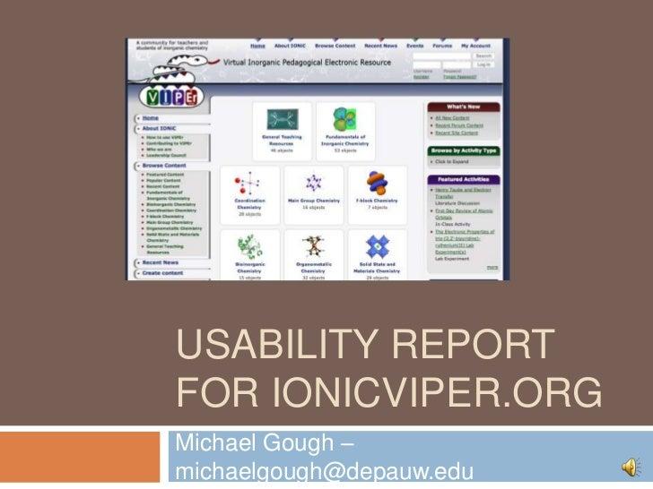 Usability Report for Ionicviper.org<br />Michael Gough – michaelgough@depauw.edu <br />