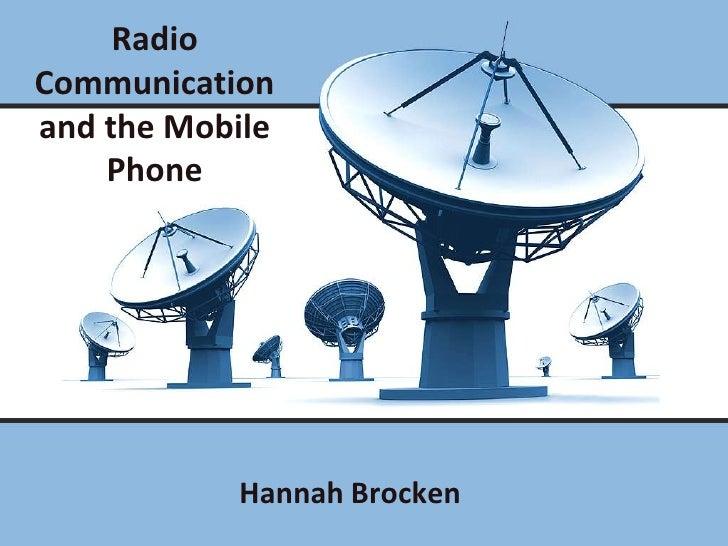 Radio Communication and the Mobile Phone<br />Hannah Brocken<br />
