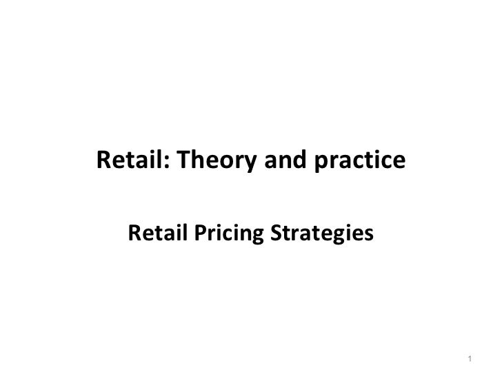 Retail: Theory and practice Retail Pricing Strategies