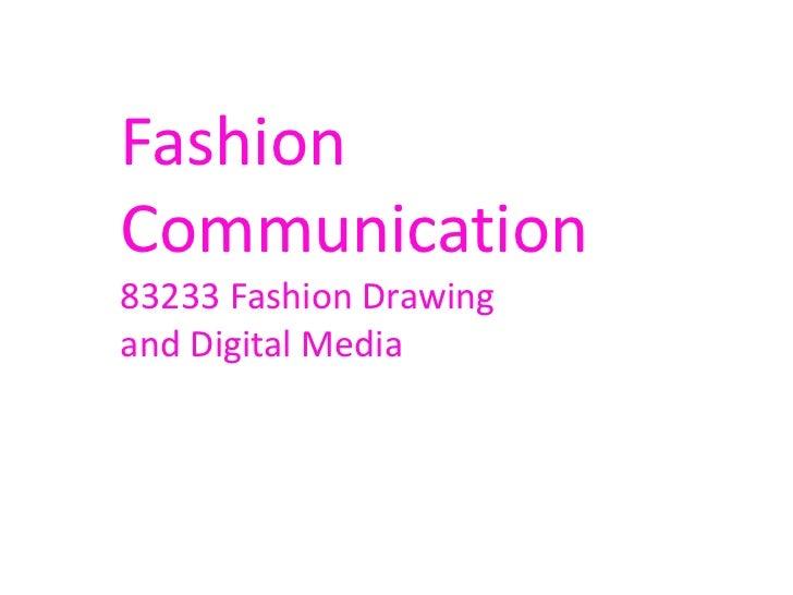 FashionCommunication83233 Fashion Drawingand Digital Media