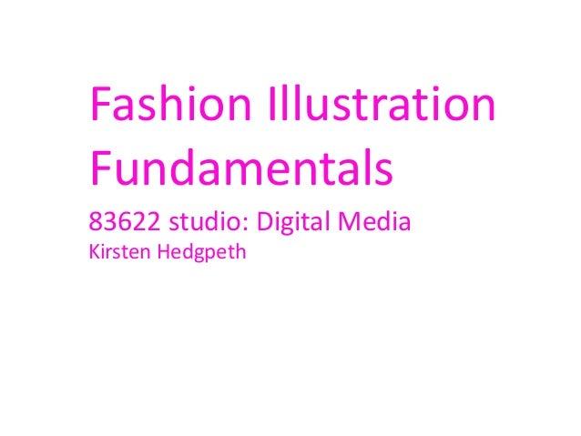 Fashion IllustrationFundamentals83622 studio: Digital MediaKirsten Hedgpeth