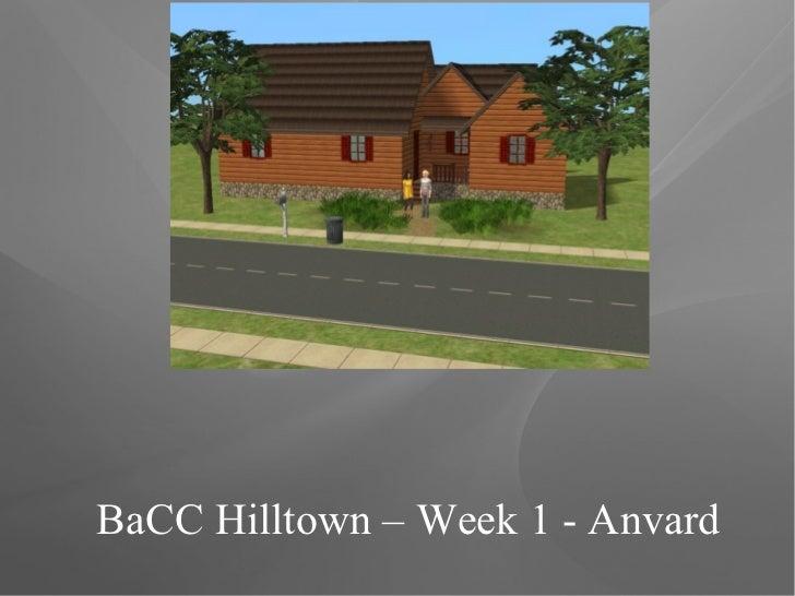 BaCC Hilltown – Week 1 - Anvard