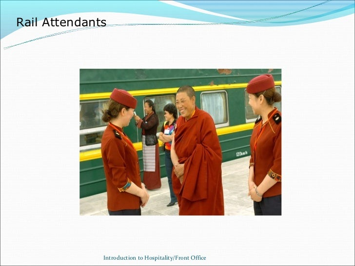 Rail Attendants              Introduction to Hospitality/Front Office