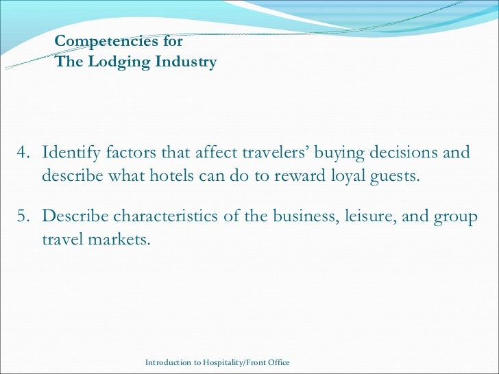 Competencies for     The Lodging Industry4. Identify factors that affect travelers' buying decisions and   describe what h...