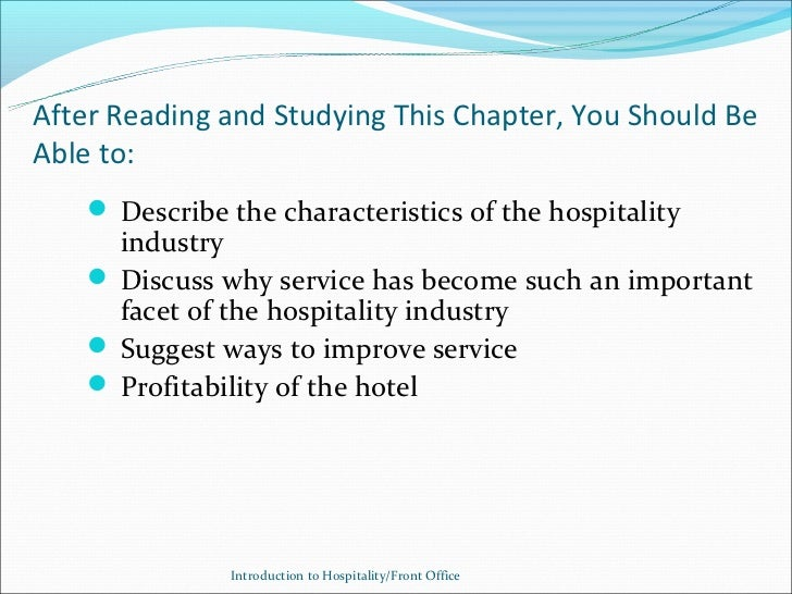 After Reading and Studying This Chapter, You Should BeAble to:     Describe the characteristics of the hospitality      i...