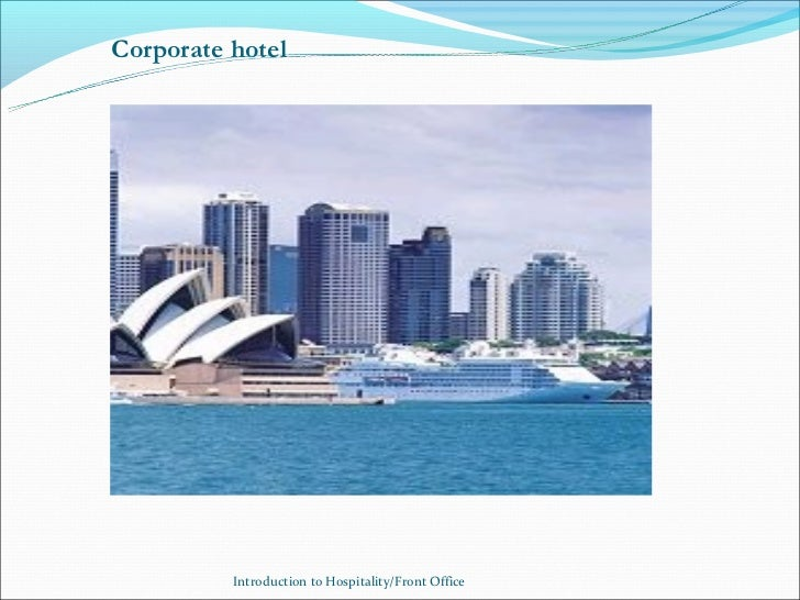 Corporate hotel          Introduction to Hospitality/Front Office
