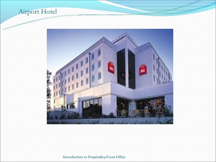 Airport Hotel                Introduction to Hospitality/Front Office