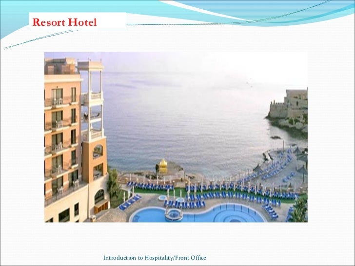 Resort Hotel               Introduction to Hospitality/Front Office