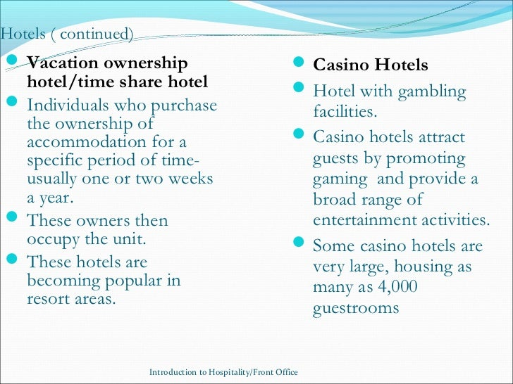 Hotels ( continued) Vacation ownership                                         Casino Hotels  hotel/time share hotel    ...