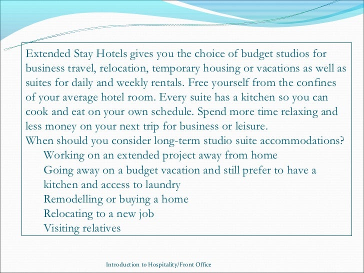 Extended Stay Hotels gives you the choice of budget studios forbusiness travel, relocation, temporary housing or vacations...