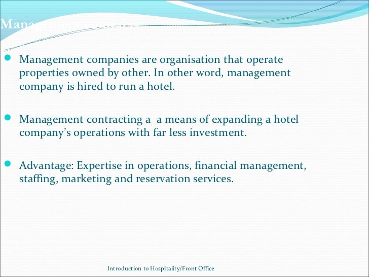 Management contracts Management companies are organisation that operate   properties owned by other. In other word, manag...