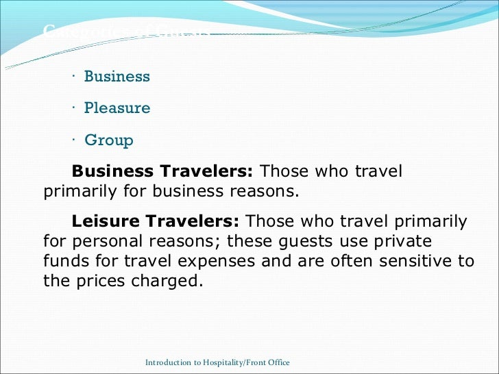 Categories of Guests   · Business   · Pleasure   · Group   Business Travelers: Those who travelprimarily for business reas...