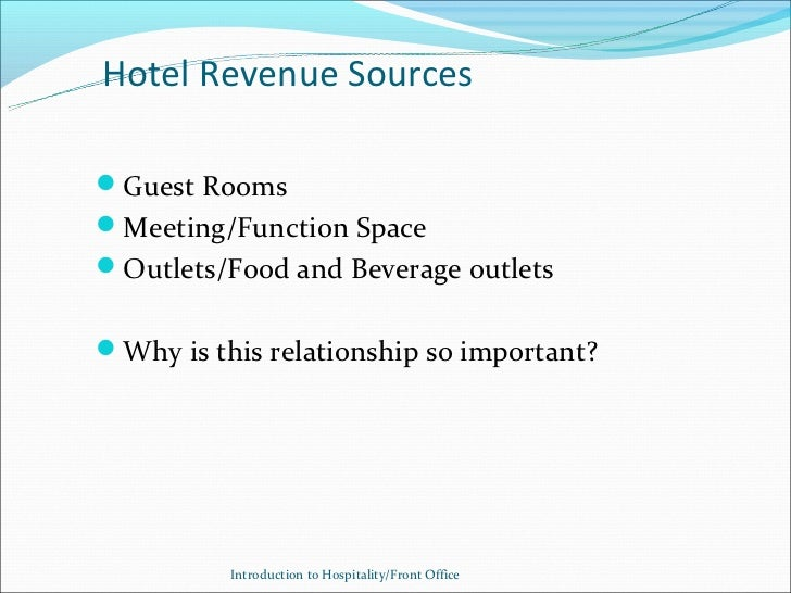 Hotel Revenue SourcesGuest RoomsMeeting/Function SpaceOutlets/Food and Beverage outletsWhy is this relationship so imp...